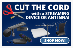 Cut The Cord with a Streaming Device or Antenna!