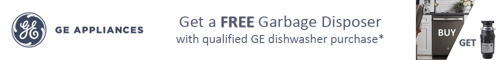 GE Appliance Get a FREE Garbage Disposer with qualified GE dishwasher purchase*